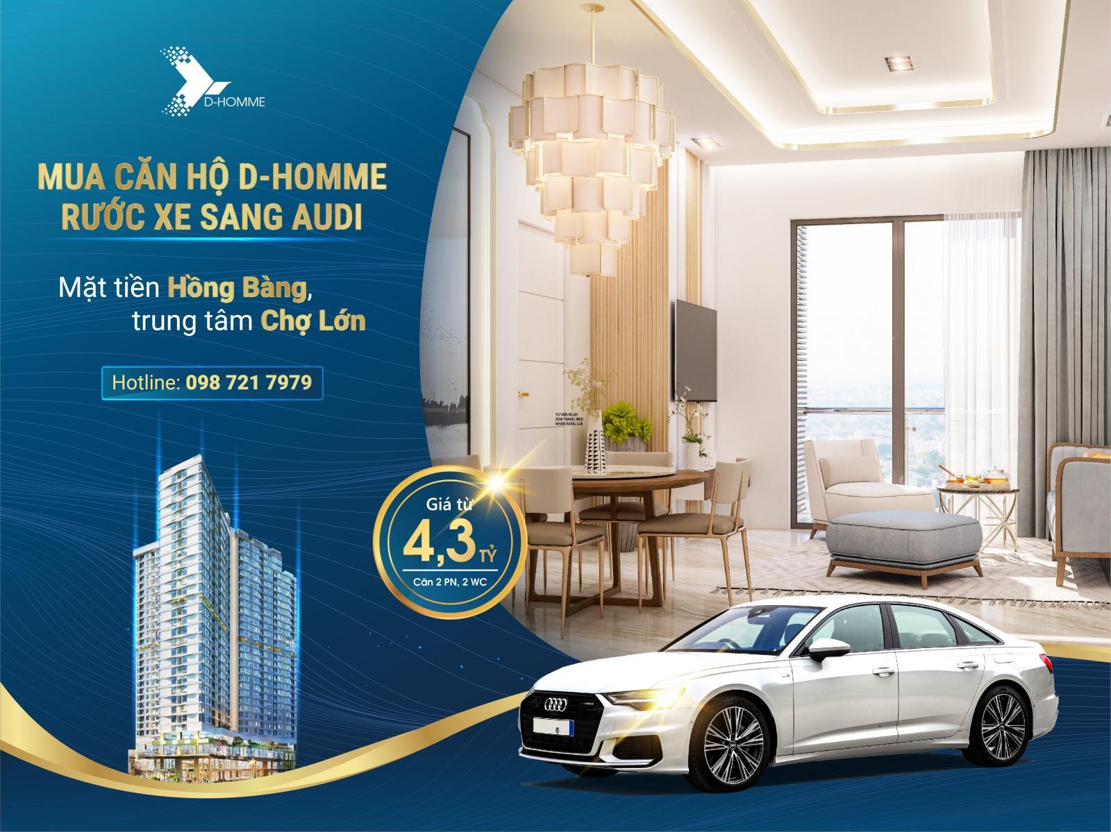 Tất cả chủ nhân tương lai của căn hộ D-Homme sẽ có cơ hội sở hữu quà tặng là một chiếc ô tô Audi A6